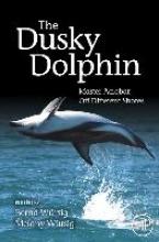 Melany Wursig,   Bernd Wursig The Dusky Dolphin