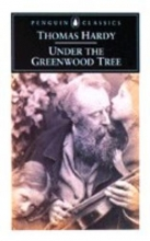 Hardy, Thomas Under the Greenwood Tree