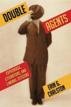 Carlston, Erin Double Agents - Espionage, Literature and Liminal Citizens