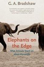 G. A. Bradshaw Elephants on the Edge