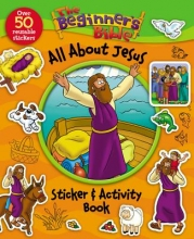 The Beginner`s Bible All about Jesus Sticker and Activity Book
