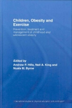 Andrew P. Hills,   Neil A King,   Nuala M Byrne Children, Obesity and Exercise