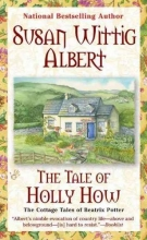 Albert, Susan Wittig The Tale of Holly How