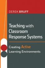 Derek Bruff Teaching with Classroom Response Systems