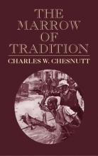 Chesnutt, Charles W. The Marrow of Tradition