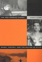 Flinn, Caryl The New German Cinema - Music, History, and the Matter of Style
