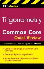 Koswatta, M. Sunil R., Ph.D. CliffsNotes Trigonometry Common Core Quick Review