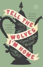 Brunt, Carol Rifka Tell the Wolves I`m Home