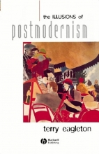 Eagleton, Terry The Illusions of Postmodernism