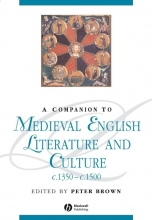 Brown, Peter A Companion to Medieval English Literature and Culture, c.1350 - c.1500