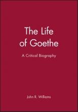 Williams, John R. The Life of Goethe