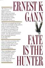 Gann, Ernest K. Fate Is the Hunter