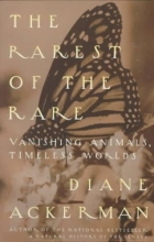 Ackerman, Diane The Rarest of the Rare