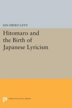 Levy, Ih Hitomaro and the Birth of Japanese Lyricism