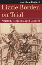 Conforti, Joseph A. Lizzie Borden on Trial