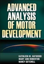 Haywood, Kathleen Advanced Analysis of Motor Development