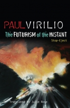 Virilio, Paul The Futurism of the Instant