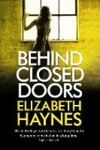 Haynes, Elizabeth Behind Closed Doors