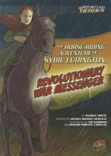 Amstel, Marsha The Horse-Riding Adventure of Sybil Ludington, Revolutionary War Messenger