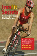 Fink, Don,   Fink, Melanie Ironfit Secrets for Half Iron-Distance Triathlon Success