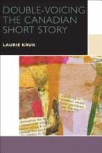 Kruk Double-Voicing the Canadian Short Story