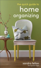 Felton, Sandra The Quick Guide to Home Organizing