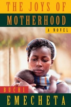 Emecheta, Buchi The Joys of Motherhood