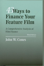 Cones, John W. 43 Ways to Finance Your Feature Film
