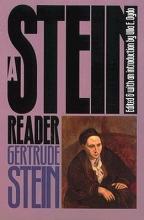 Stein, Gertrude A Stein Reader