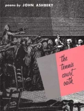 Ashbery, John The Tennis Court Oath