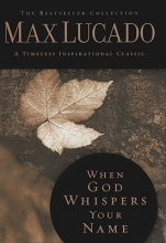 Max Lucado When God Whispers Your Name