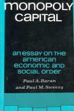 Paul A. Baran,   Paul M. Sweezy Monopoly Capital