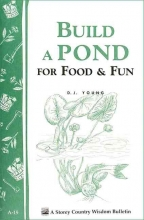 Young, D. J. Build a Pond for Food & Fun