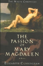 Cunningham, Elizabeth The Passion of Mary Magdalen