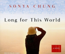 Chung, Sonya Long for This World