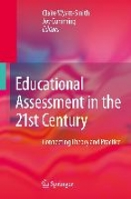Claire Maree Wyatt-Smith,   Jacqueline Cumming Educational Assessment in the 21st Century