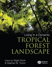 Nigel Stork,   Stephen M. Turton Living in a Dynamic Tropical Forest Landscape