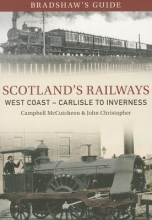 John Christopher,   Campbell McCutcheon Bradshaw`s Guide Scotlands Railways West Coast - Carlisle to Inverness