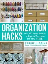 Higgins, Carrie Organization Hacks