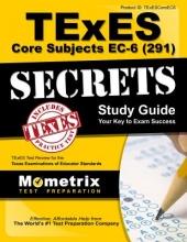 TExES Core Subjects Ec-6 (291) Secrets Study Guide
