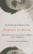 Yelin, Shulamis,   Hirsch, Gilah Yelin,   Marrelli, Nancy Demonic to Divine