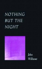 Williams, John Edward Nothing But the Night