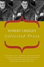 Creeley, Robert Collected Prose