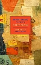 Doblin, Alfred Bright Magic
