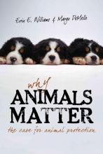 Erin E. Williams,   Margo DeMello Why Animals Matter