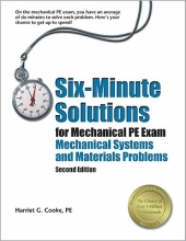 Cooke, Harriet G. Six-Minute Solutions for Mechanical PE Exam Mechanical Systems and Materials Problems