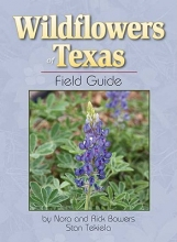 Bowers, Rick And Nora Wildflowers of Texas Field Guide