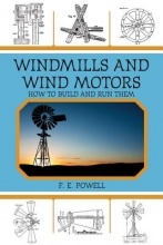 Powell, F. E. Windmills and Wind Motors