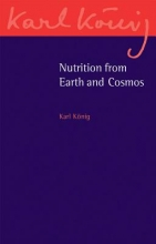 Karl Konig Nutrition from Earth and Cosmos