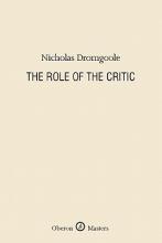 Dromgoole, Nicholas The Role of the Critic